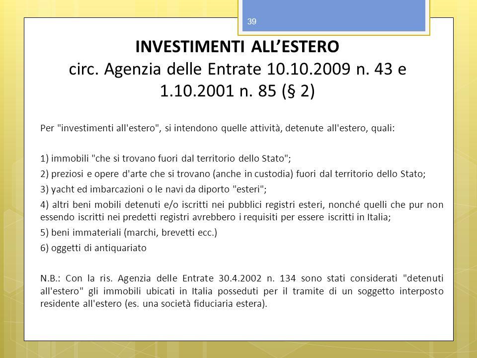 INVESTIMENTI ALLESTERO circ. Agenzia delle Entrate 10.10.2009 n. 43 e 1.10.2001 n. 85 (§ 2) Per