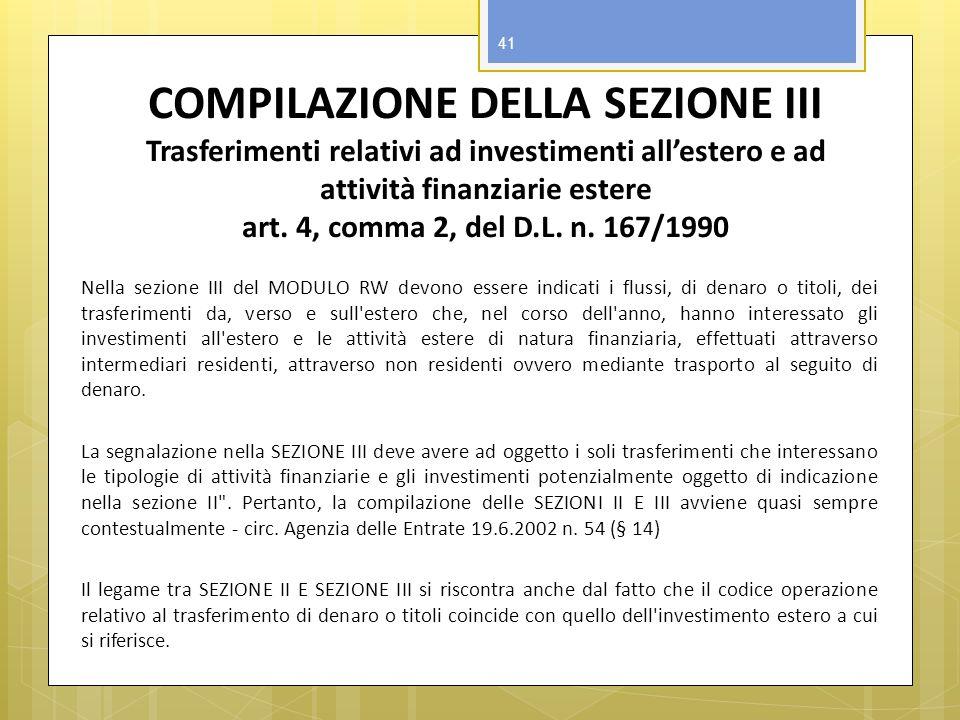 COMPILAZIONE DELLA SEZIONE III Trasferimenti relativi ad investimenti allestero e ad attività finanziarie estere art. 4, comma 2, del D.L. n. 167/1990