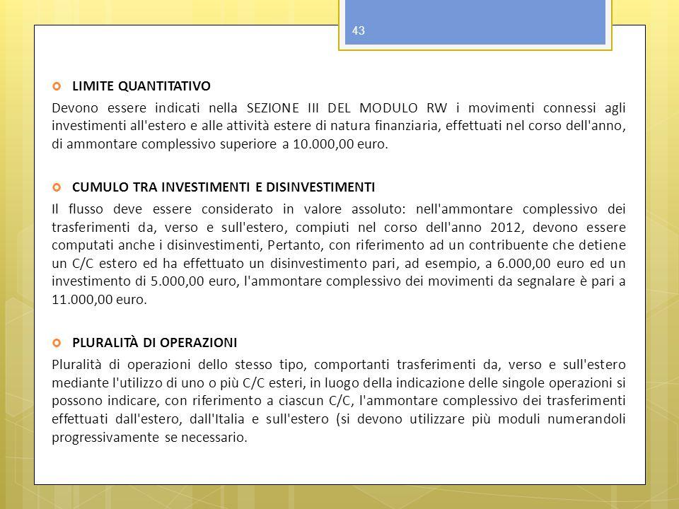 LIMITE QUANTITATIVO Devono essere indicati nella SEZIONE III DEL MODULO RW i movimenti connessi agli investimenti all'estero e alle attività estere di