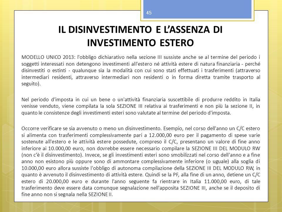 IL DISINVESTIMENTO E LASSENZA DI INVESTIMENTO ESTERO MODELLO UNICO 2013: l'obbligo dichiarativo nella sezione III sussiste anche se al termine del per