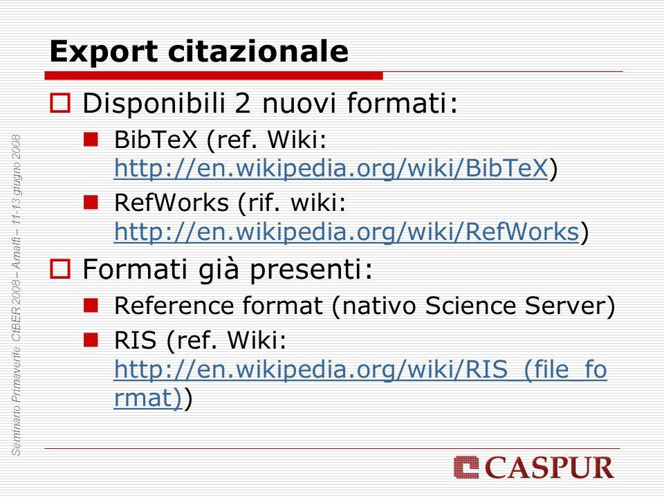 Export citazionale Seminario Primaverile CIBER 2008 – Amalfi – 11-13 giugno 2008 Disponibili 2 nuovi formati: BibTeX (ref.