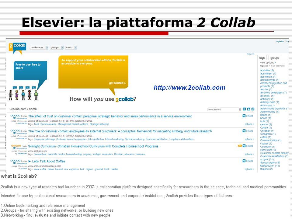 Elsevier: la piattaforma 2 Collab Seminario Primaverile CIBER 2008 – Amalfi – 11-13 giugno 2008 http://www.2collab.com