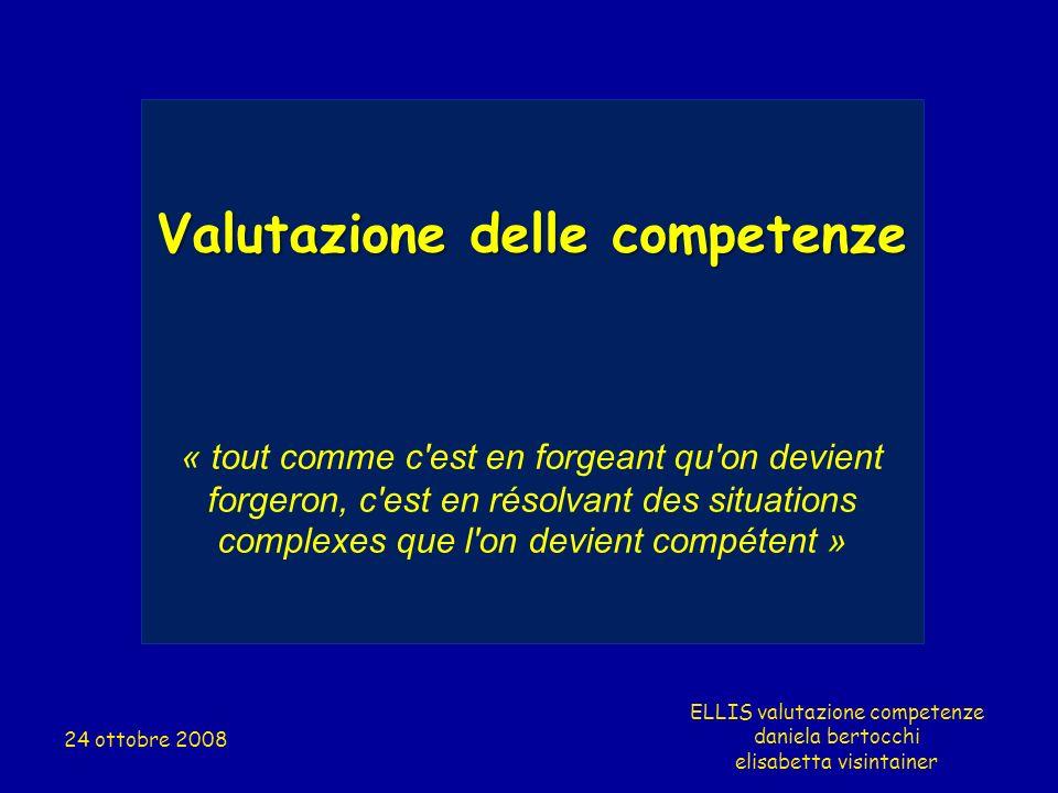 Valutazione delle competenze « tout comme c'est en forgeant qu'on devient forgeron, c'est en résolvant des situations complexes que l'on devient compé