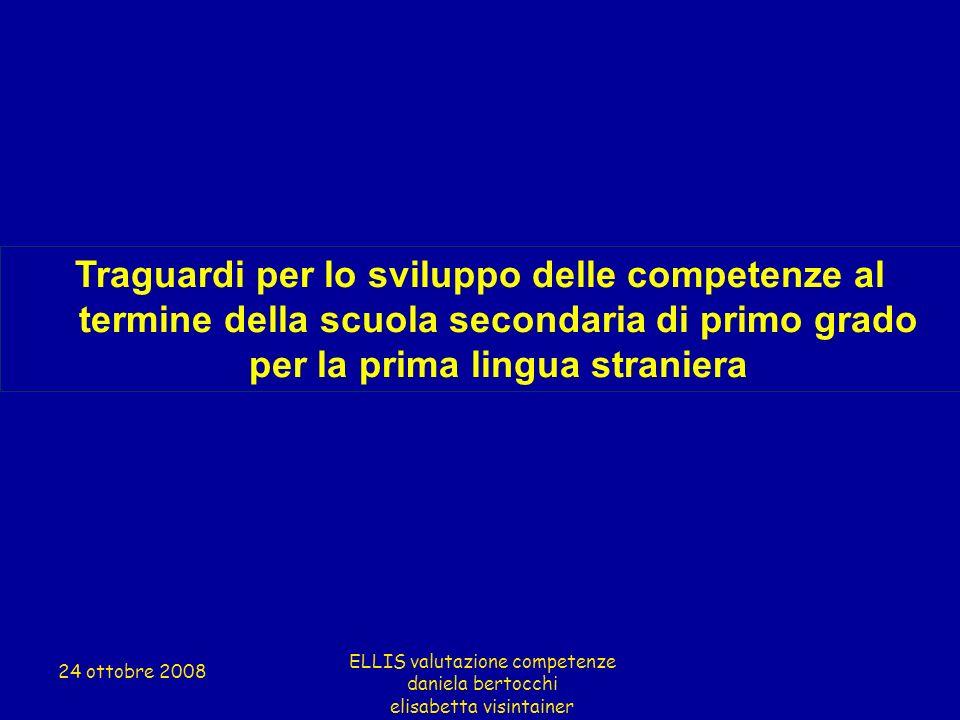 Traguardi per lo sviluppo delle competenze al termine della scuola secondaria di primo grado per la prima lingua straniera ELLIS valutazione competenz
