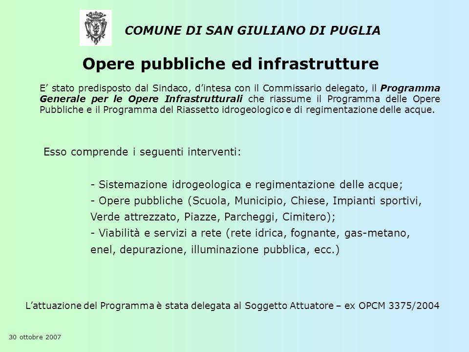 Opere pubbliche ed infrastrutture COMUNE DI SAN GIULIANO DI PUGLIA E stato predisposto dal Sindaco, dintesa con il Commissario delegato, il Programma