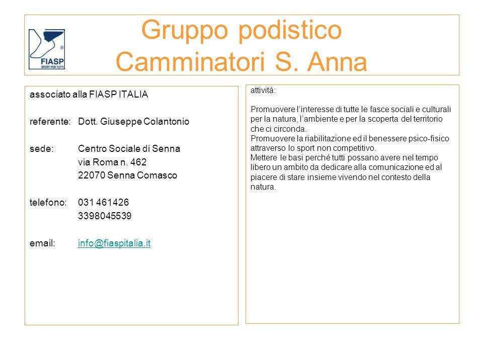 Gruppo podistico Camminatori S. Anna associato alla FIASP ITALIA referente:Dott. Giuseppe Colantonio sede: Centro Sociale di Senna via Roma n. 462 220