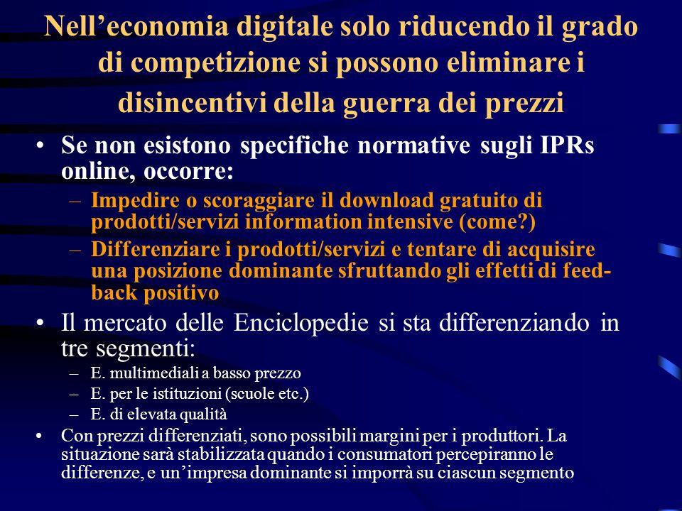 Nelleconomia digitale solo riducendo il grado di competizione si possono eliminare i disincentivi della guerra dei prezzi Se non esistono specifiche n