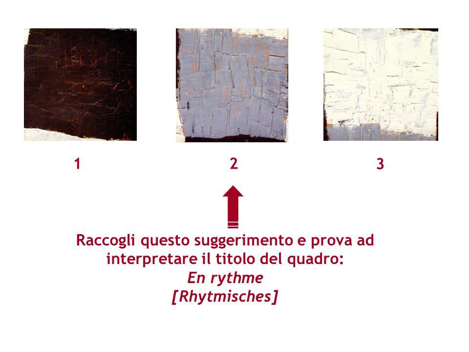 Raccogli questo suggerimento e prova ad interpretare il titolo del quadro: En rythme [Rhytmisches] 12 3