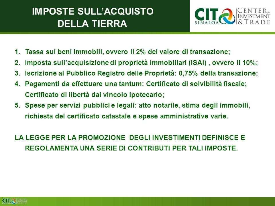 CONSISTENCIA IMPOSTE SULLACQUISTO DELLA TIERRA 1.Tassa sui beni immobili, ovvero il 2% del valore di transazione; 2.imposta sullacquisizione di propri