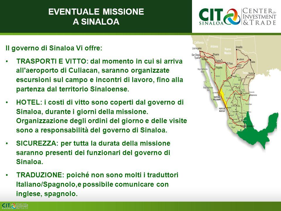 EVENTUALE MISSIONE A SINALOA Il governo di Sinaloa Vi offre: TRASPORTI E VITTO: dal momento in cui si arriva all'aeroporto di Culiacan, saranno organi