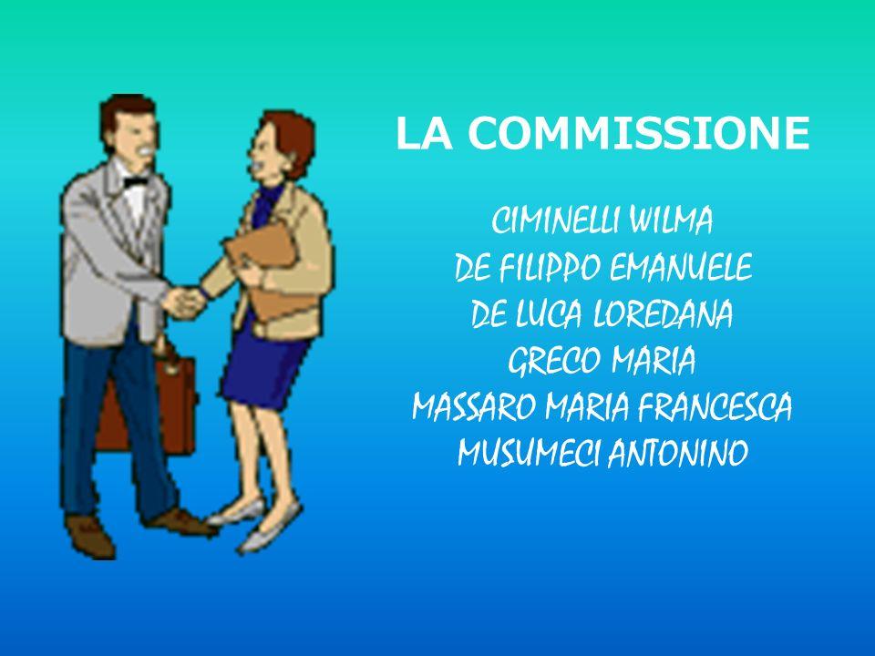 LA COMMISSIONE CIMINELLI WILMA DE FILIPPO EMANUELE DE LUCA LOREDANA GRECO MARIA MASSARO MARIA FRANCESCA MUSUMECI ANTONINO