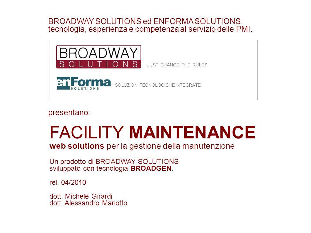 BROADWAY SOLUTIONS ed ENFORMA SOLUTIONS: tecnologia, esperienza e competenza al servizio delle PMI. FACILITY MAINTENANCE web solutions per la gestione