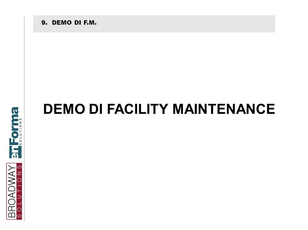 9. DEMO DI F.M. DEMO DI FACILITY MAINTENANCE