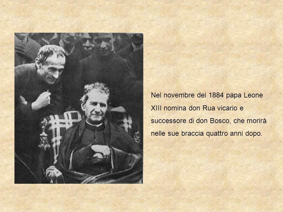Nel novembre del 1884 papa Leone XIII nomina don Rua vicario e successore di don Bosco, che morirà nelle sue braccia quattro anni dopo.