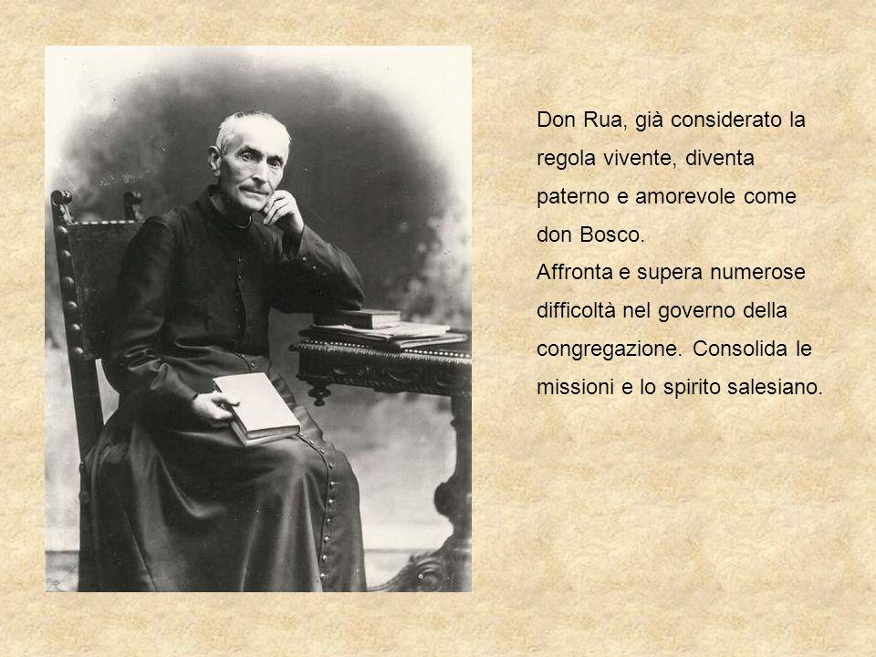 Don Rua, già considerato la regola vivente, diventa paterno e amorevole come don Bosco. Affronta e supera numerose difficoltà nel governo della congre