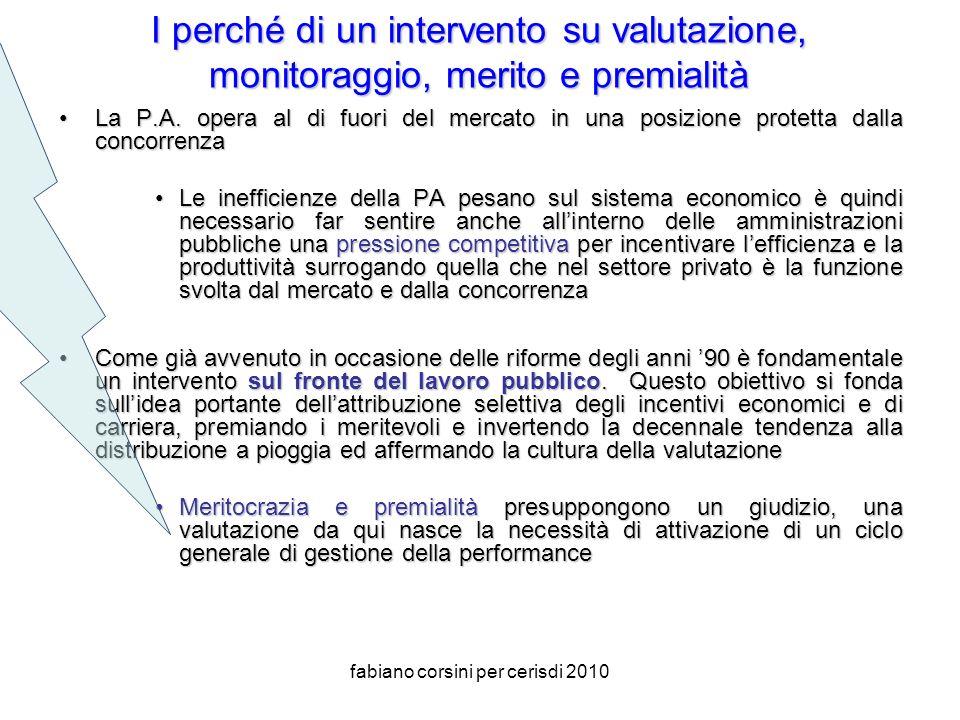 fabiano corsini per cerisdi 2010 I perché di un intervento su valutazione, monitoraggio, merito e premialità La P.A.