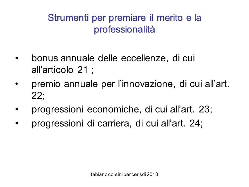 fabiano corsini per cerisdi 2010 Strumenti per premiare il merito e la professionalità bonus annuale delle eccellenze, di cui allarticolo 21 ; premio annuale per linnovazione, di cui allart.