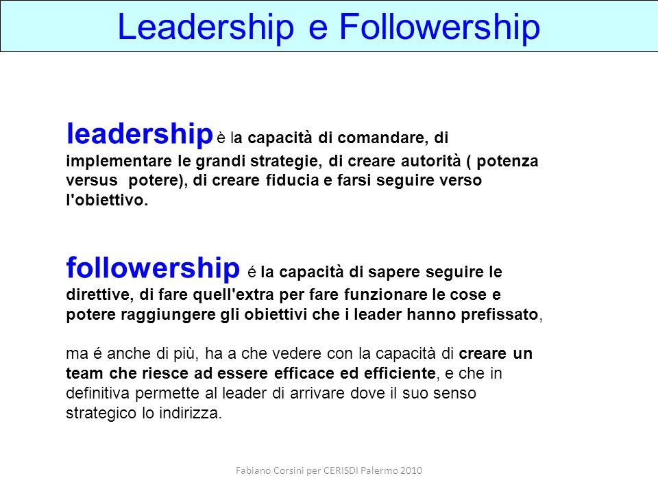 Fabiano Corsini per CERISDI Palermo 2010 leadership è la capacità di comandare, di implementare le grandi strategie, di creare autorità ( potenza vers