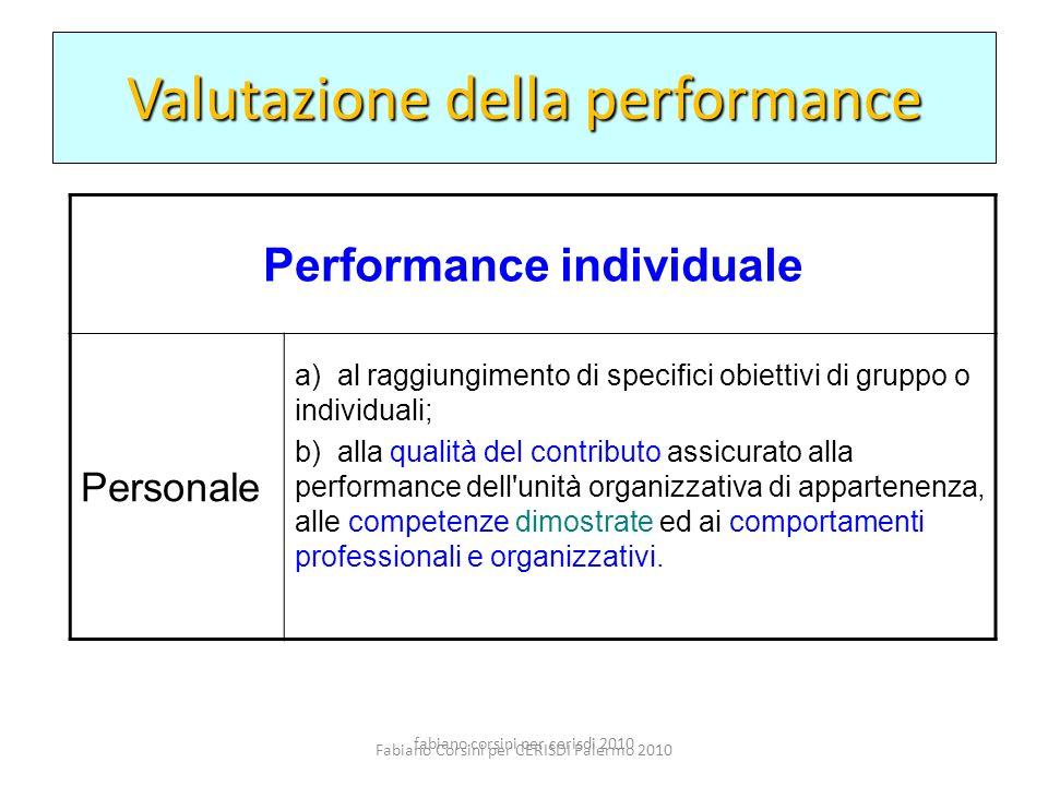 fabiano corsini per cerisdi 2010 Performance individuale Personale a) al raggiungimento di specifici obiettivi di gruppo o individuali; b) alla qualit