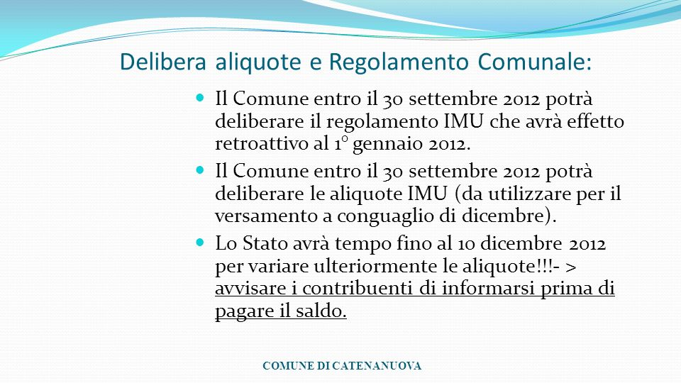 Delibera aliquote e Regolamento Comunale: Il Comune entro il 30 settembre 2012 potrà deliberare il regolamento IMU che avrà effetto retroattivo al 1°