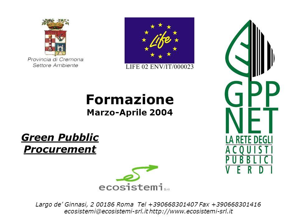 Programma della giornata Stato di attuazione: strategie ed esperienze nel campo del GPP Etichette ambientali,Criteri ecologici, Ecolabel Normativa di riferimento Percorsi metodologici per lintroduzione del GPP Lettura analitica del manuale GPP Esercitazione