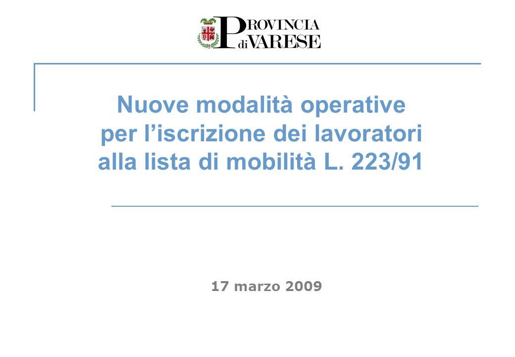 17 marzo 2009 Nuove modalità operative per liscrizione dei lavoratori alla lista di mobilità L. 223/91