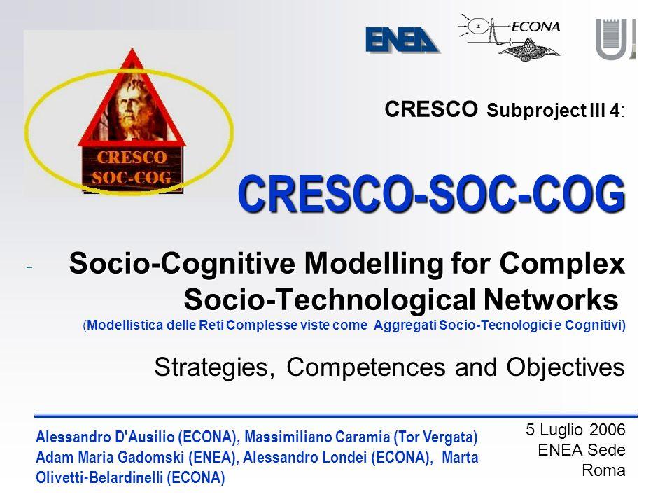 CRESCO-SOC-COG CRESCO, Sottoprogetto III 4: CRESCO-SOC-COG 1.
