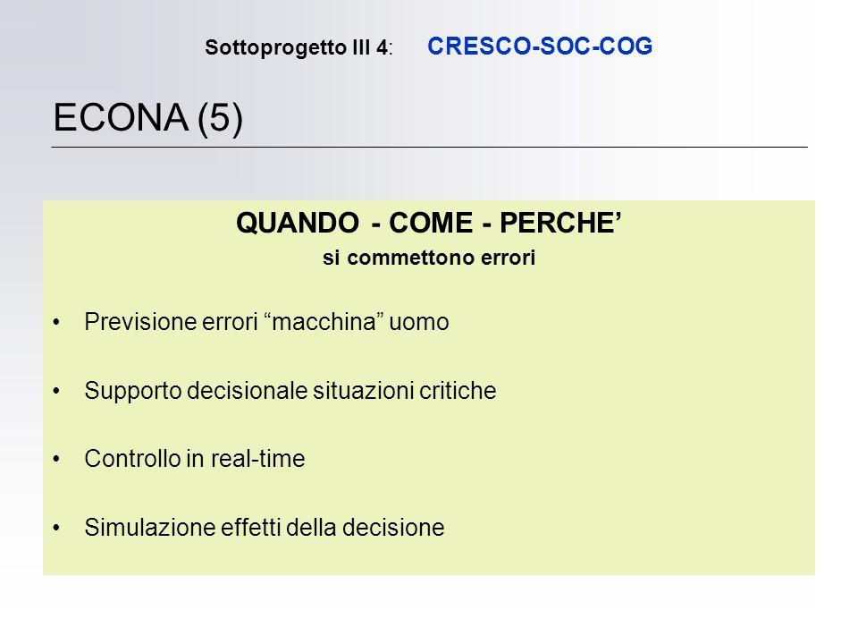 Sottoprogetto III 4: CRESCO-SOC-COG QUANDO - COME - PERCHE si commettono errori Previsione errori macchina uomo Supporto decisionale situazioni critic
