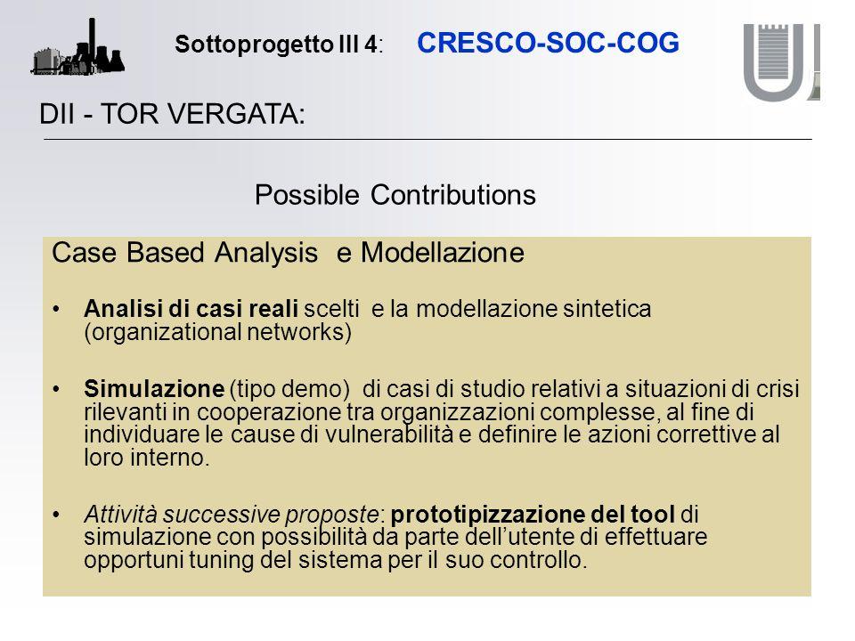 Sottoprogetto III 4: CRESCO-SOC-COG Case Based Analysis e Modellazione Analisi di casi reali scelti e la modellazione sintetica (organizational networ