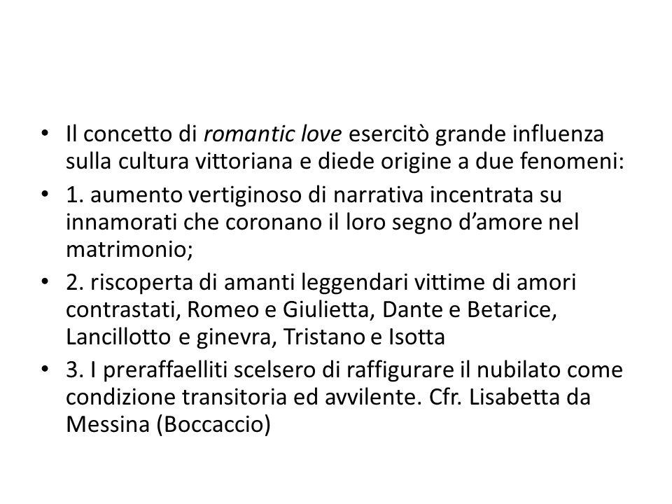 Il concetto di romantic love esercitò grande influenza sulla cultura vittoriana e diede origine a due fenomeni: 1.