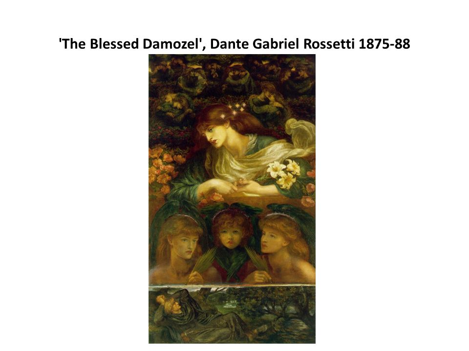 The Blessed Damozel , Dante Gabriel Rossetti 1875-88