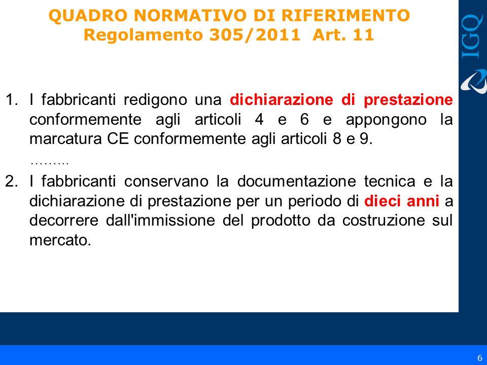 7 QUADRO NORMATIVO DI RIFERIMENTIO Regolamento 305/2011 Art.