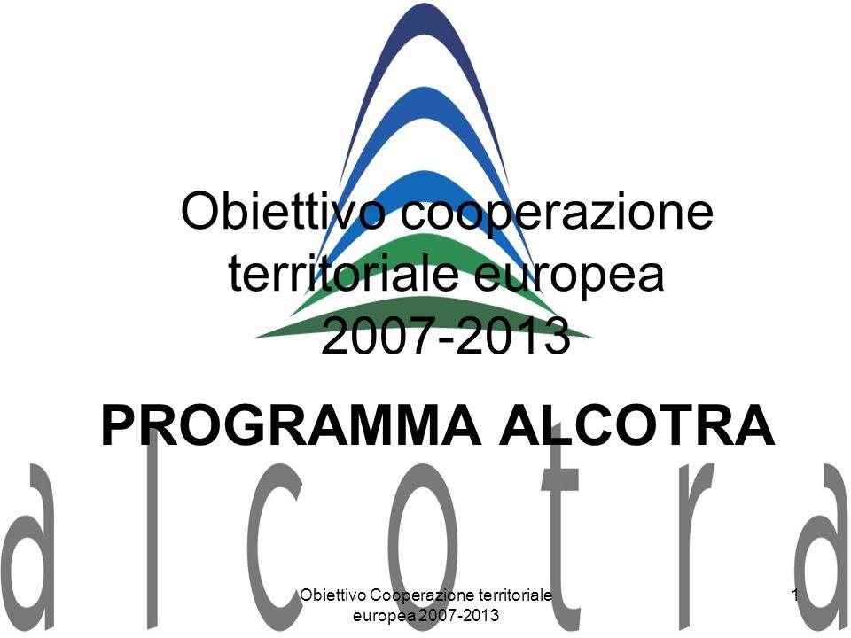 Obiettivo Cooperazione territoriale europea 2007-2013 1 Obiettivo cooperazione territoriale europea 2007-2013 PROGRAMMA ALCOTRA