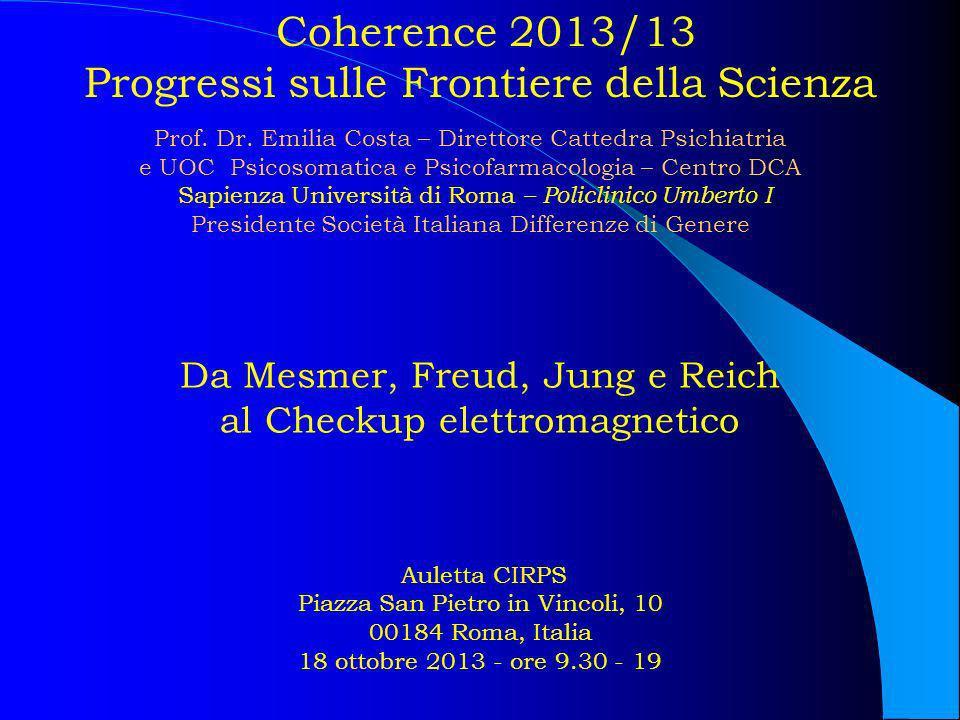 Da Mesmer, Freud, Jung e Reich al Checkup elettromagnetico Auletta CIRPS Piazza San Pietro in Vincoli, 10 00184 Roma, Italia 18 ottobre 2013 - ore 9.3