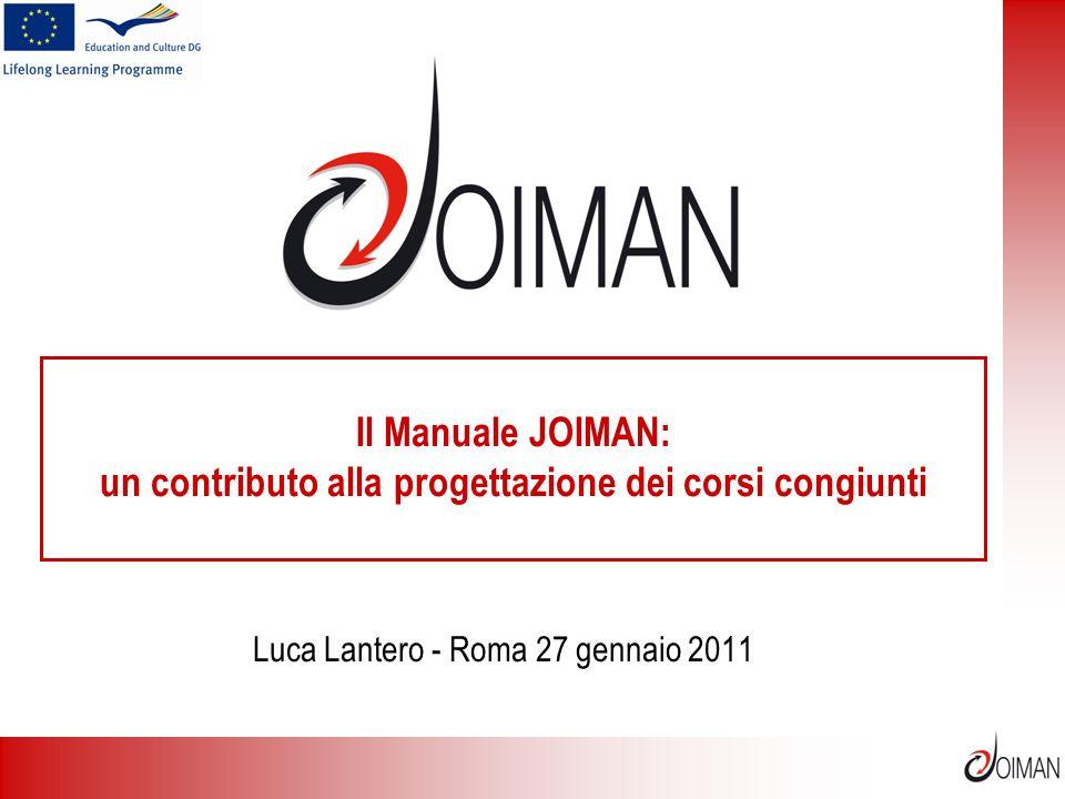 Il Manuale JOIMAN: un contributo alla progettazione dei corsi congiunti Luca Lantero - Roma 27 gennaio 2011