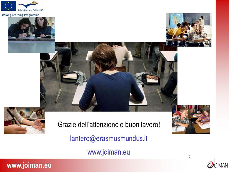 www.joiman.eu 10 Grazie dellattenzione e buon lavoro! lantero@erasmusmundus.it www.joiman.eu