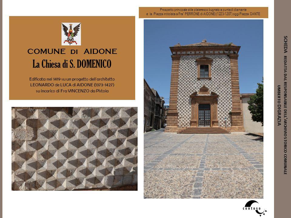 SCHEDA REDATTA DAL RESPONSABILE DELL ' ARCHIVIO STORICO COMUNALE UMBERTO DIGRAZIA COMUNE di AIDONE La Chiesa di S. DOMENICO Edificata nel 1419 su un p