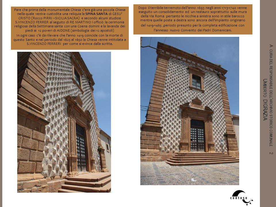 A CURA DEL RESPONSABILE DELL ARCHIVIO STORICO COMUNALE 2 U MBERTO DIGRAZIA Pare che prima della monumentale Chiesa c'era già una piccola Chiesa nella