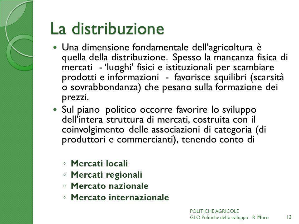 La distribuzione Una dimensione fondamentale dellagricoltura è quella della distribuzione.