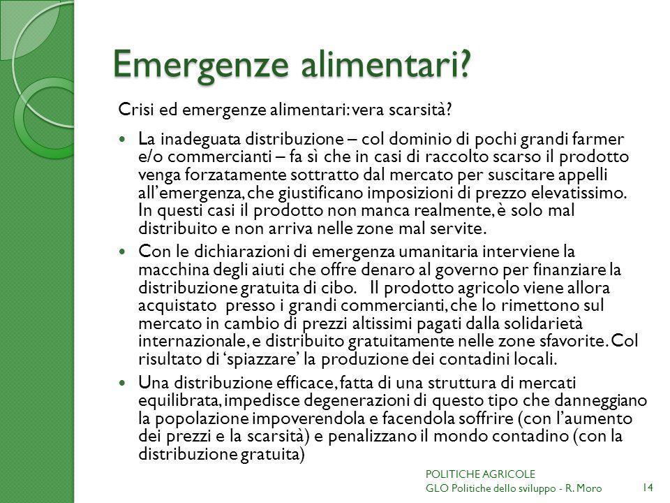 Emergenze alimentari? Crisi ed emergenze alimentari: vera scarsità? La inadeguata distribuzione – col dominio di pochi grandi farmer e/o commercianti