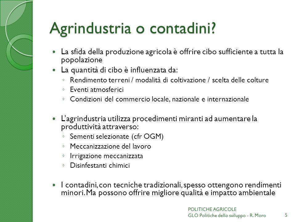 Agrindustria o contadini? La sfida della produzione agricola è offrire cibo sufficiente a tutta la popolazione La quantità di cibo è influenzata da: R