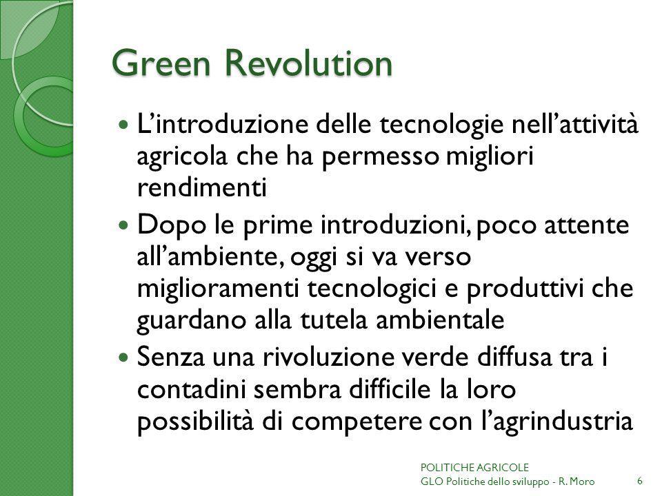 Green Revolution Lintroduzione delle tecnologie nellattività agricola che ha permesso migliori rendimenti Dopo le prime introduzioni, poco attente all