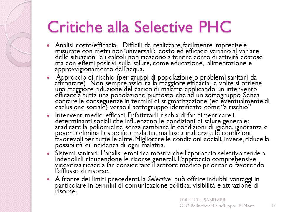 Critiche alla Selective PHC Analisi costo/efficacia. Difficili da realizzare, facilmente imprecise e misurate con metri non universali: costo ed effic