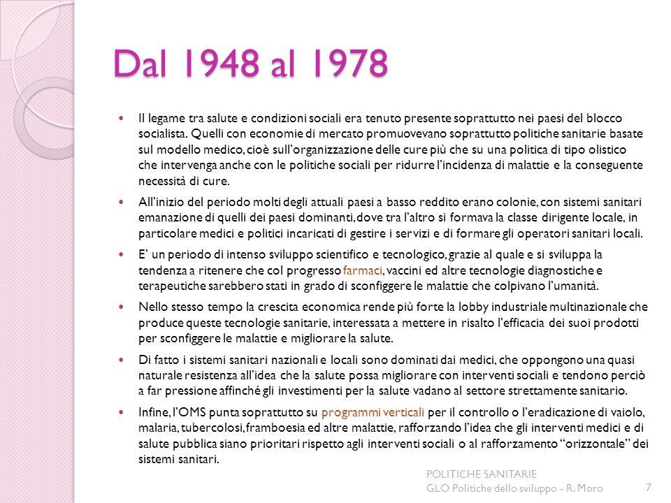 Dal 1948 al 1978 Il legame tra salute e condizioni sociali era tenuto presente soprattutto nei paesi del blocco socialista. Quelli con economie di mer