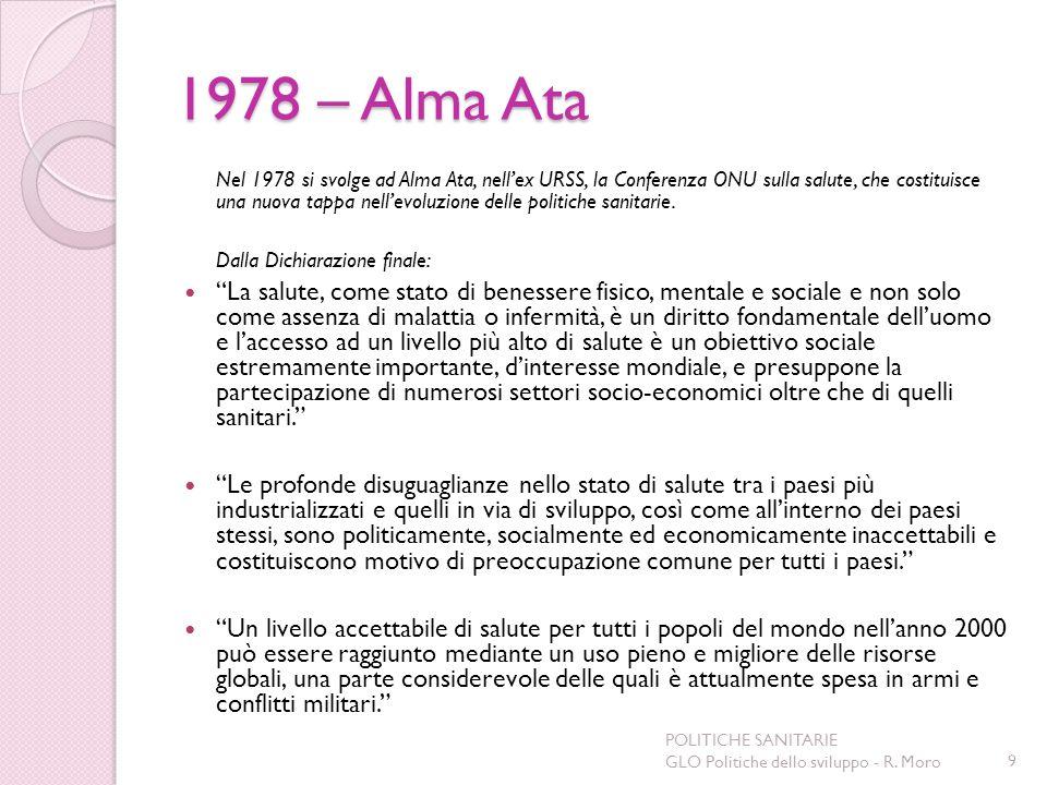 1978 – Alma Ata Nel 1978 si svolge ad Alma Ata, nellex URSS, la Conferenza ONU sulla salute, che costituisce una nuova tappa nellevoluzione delle poli
