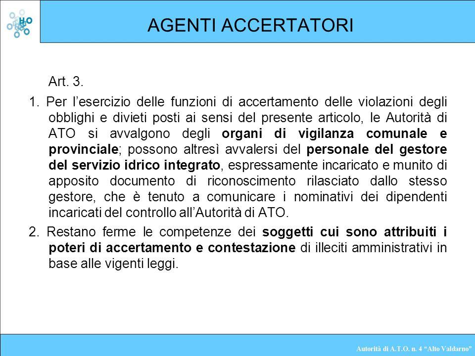 AGENTI ACCERTATORI Art. 3. 1. Per lesercizio delle funzioni di accertamento delle violazioni degli obblighi e divieti posti ai sensi del presente arti