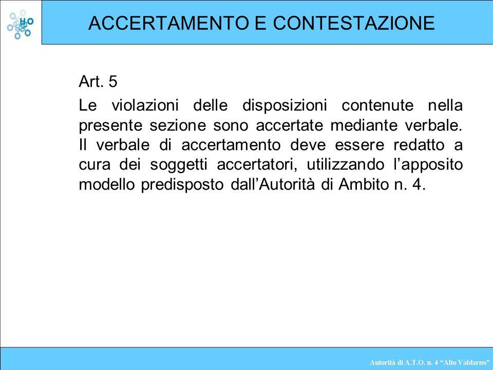ACCERTAMENTO E CONTESTAZIONE Art. 5 Le violazioni delle disposizioni contenute nella presente sezione sono accertate mediante verbale. Il verbale di a