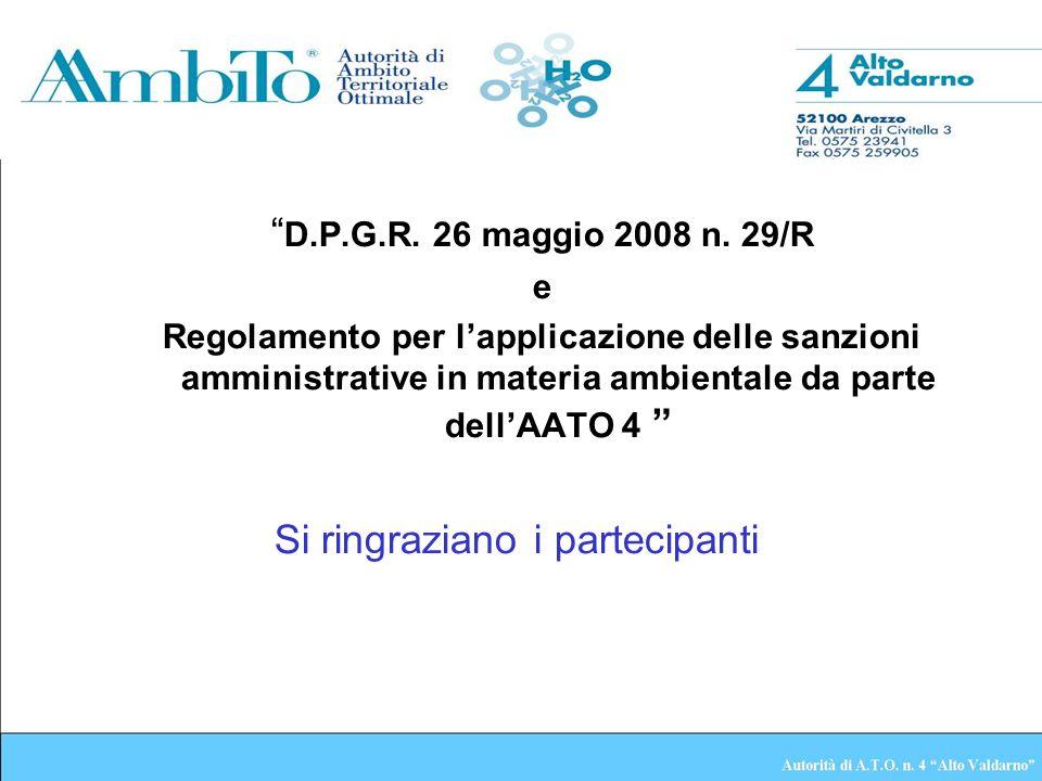 D.P.G.R. 26 maggio 2008 n. 29/R e Regolamento per lapplicazione delle sanzioni amministrative in materia ambientale da parte dellAATO 4 Si ringraziano