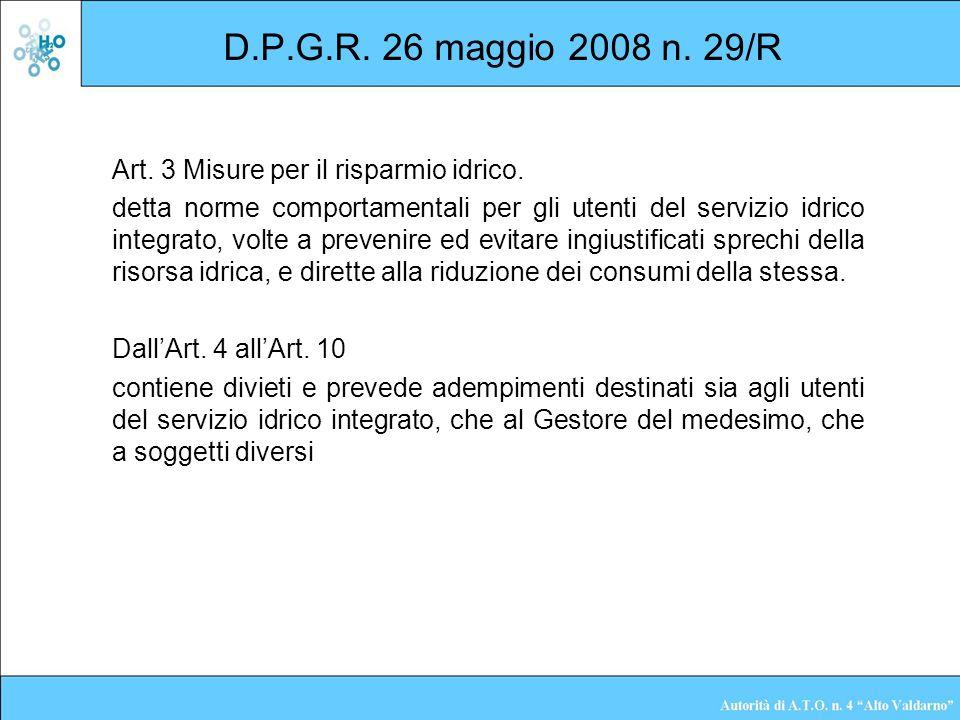 D.P.G.R. 26 maggio 2008 n. 29/R Art. 3 Misure per il risparmio idrico. detta norme comportamentali per gli utenti del servizio idrico integrato, volte