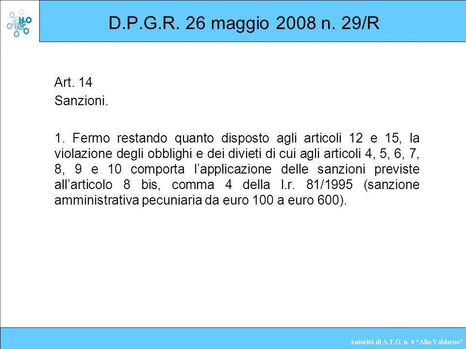 D.P.G.R. 26 maggio 2008 n. 29/R Art. 14 Sanzioni. 1. Fermo restando quanto disposto agli articoli 12 e 15, la violazione degli obblighi e dei divieti